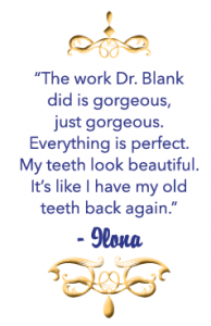 lona Gal turned to Dr. Blank to restore the beautiful smile she had during her younger years.