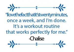 Chalise Bourque has battled hip problems all her life, but the workouts at 20 Minutes to Fitness allow her to maintain an active lifestyle.