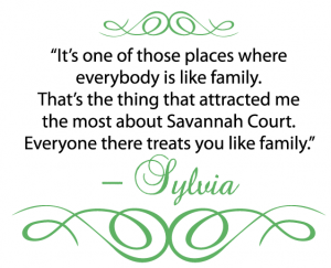 Sylvia Daniel was attracted to Savannah Court of Orange City by its family-like atmosphere.